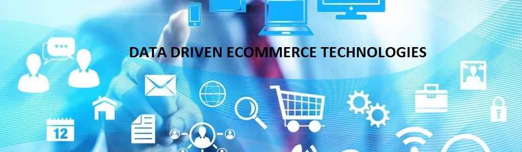 Data Driven Ecommerce Technologies